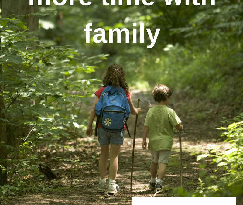 How to spend more time with family