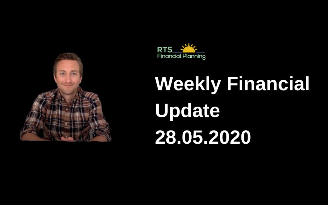 Weekly Financial Update – 28.05.2020